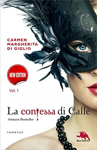 La contessa di Calle: Nuova edizione. ep. #1 di #2: Il diario segreto (Collana: Romanzi a puntate) - Thriller storico (Il rosso, il nero... e il gotico)