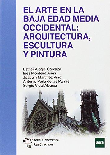 El Arte En La Baja Edad Media Occidental: Arquitectura, escultura y pintura (Manuales)
