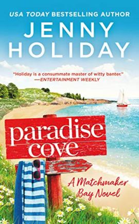 Paradise Cove (Matchmaker Bay Book 2) by [Jenny Holiday]