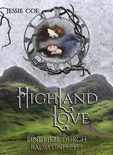 Highland Love: Eine Liebe durch Raum und Zeit von [Jessie Coe]