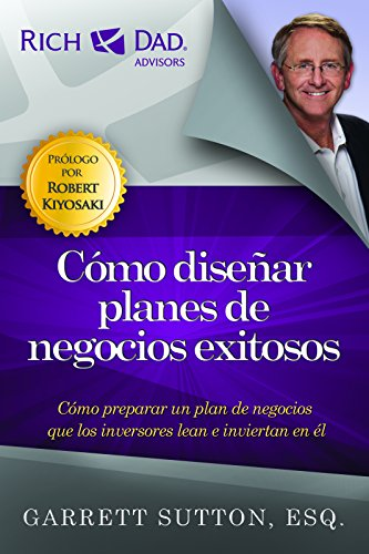 Como disenar planes de negocios exitosos (Rich Dad's Advisors (Paperback))