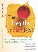 The Healthy Indian Diet by [Raj R. Patel M.D., Anuja Balasubramanian, Hetal Jannu]