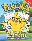 POKEMON LIVRE D'ACTIVITÉS: NOUVEAU! Livre d'activités Pokemon pour les enfants de 4-6, 6-8, 8-12! Livre d'activités non officiel avec 100 pages de puzzle pour des heures de divertissement!