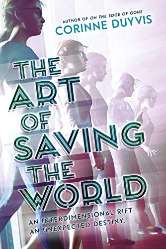 The Art of Saving the World by [Corinne Duyvis]