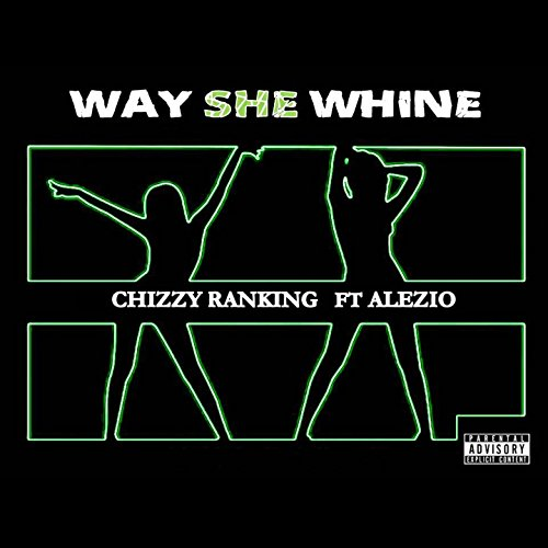 Way She Whine (feat. Alezio) [Explicit]