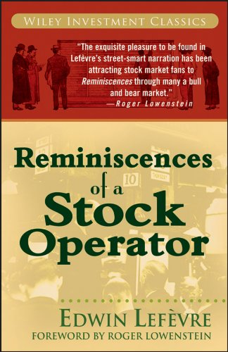 Reminiscences of a Stock Operator (A Marketplace Book Book 173) by [Edwin Lefèvre, Roger Lowenstein]