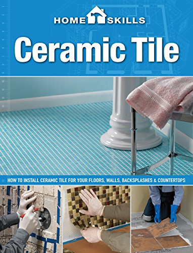 HomeSkills: Ceramic Tile: How to Install Ceramic Tile for Your...
