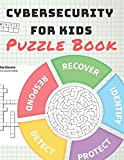 Cybersecurity for Kids Puzzle Book: Fun Learning Cyber Security Basics Through Word Searches, Crosswords, Cryptograms, Logic Puzzles, Coloring, and More