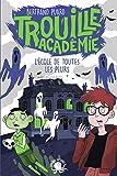 Trouille Académie - L'école de toutes les peurs - Lecture roman jeunesse horreur - Dès...