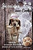 Je cuisine avec Cookie: cahier de recette pour chiens - biscuits et repas...