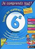 Je comprends tout - 6eme - toutes les matières pour réussir son année de 6e