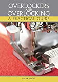 Overlockers and Overlocking: A practical guide