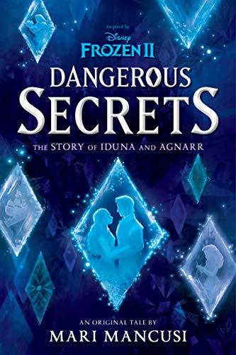 Frozen 2: Dangerous Secrets: The Story of Iduna and Agnarr by [Mari Mancusi, Grace Lee]