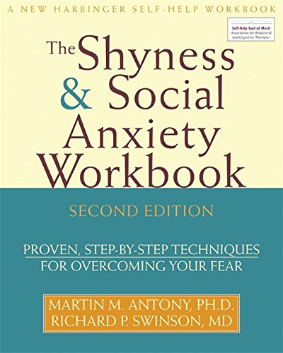 Shyness and Social Anxiety Workbook: Proven, Step-by-Step...