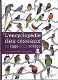 L'encyclopédie des oiseaux de cage et de volière