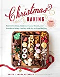 Christmas Baking: Festive Cookies, Candies, Cakes, Breads, and Snacks to Bring Comfort and Joy to Your Holiday