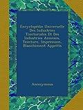Encyclopédie Universelle Des Industries Tinctoriales Et Des Industries Annexes, Teinture,...