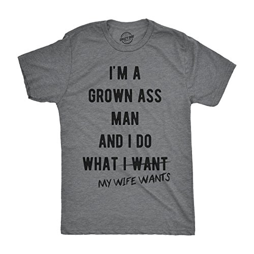 Mens Im A Grown Man I Do What My Wife Wants T Shirt Funny Marriage Sarcastic Tee (Dark Heather Grey) - M