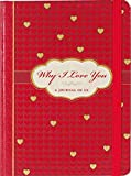 Why I Love You: A Journal of Us (What I Love About You Journal)