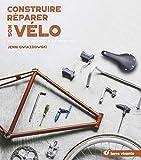 Construire, réparer son vélo
