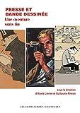 Presse et bande dessinée: Une aventure sans fin