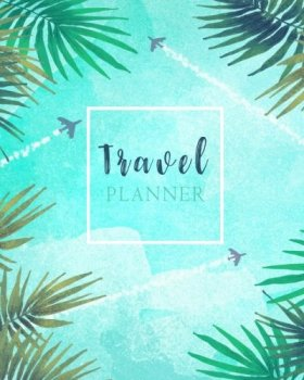 Travel Planner: Watercolor Travelling by Plane Trip Planner Itinerary Checklists Packing list Vacation Logbook Notebook To Write In Memories Keepsake: Volume 5 (It's time to Travel)