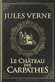 Le Château des Carpathes - Jules Verne: Édition illustrée   Collection Luxe   Roman...