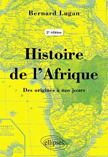 Histoire de l'Afrique - Des origines  nos jours - 2e dition