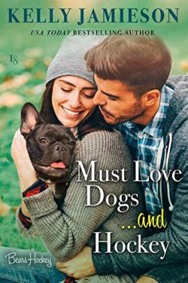 Must Love Dogs...and Hockey by [Kelly Jamieson]
