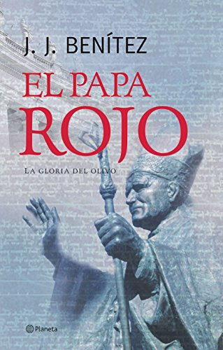El Papa rojo (La gloria del olivo) (Los otros mundos de J. J. Benítez)