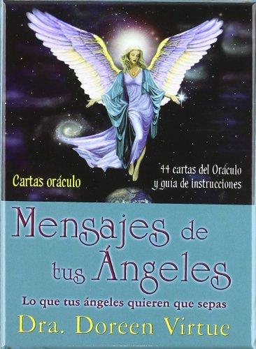 Mensajes de tus ángeles - Cartas oráculo: Lo que tus ángeles quieren que sepas