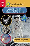 Smithsonian Reader: Apollo 11: Mission to the Moon Level 2 (Smithsonian Leveled Readers)