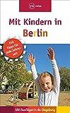 Mit Kindern in Berlin: Mit Ausflügen in die Umgebung