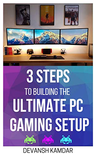 3 Steps To Building The Ultimate Pc Gaming Setup Kindle Edition By Kamdar Devansh Humor Entertainment Kindle Ebooks Amazon Com