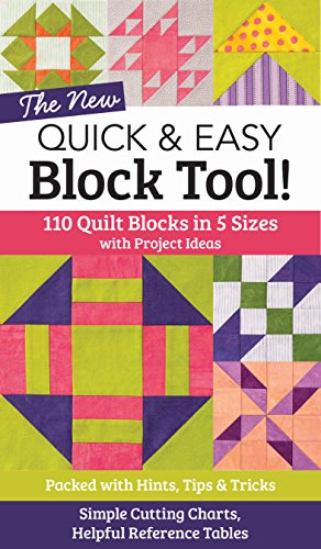 The NEW Quick & Easy Block Tool!: 110 Quilt Blocks in 5 Sizes...