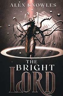 The Bright Lord by [Alex  Knowles]