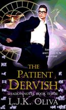 The Patient Dervish (Shadownotes Book 3) by [L.J.K. Oliva]