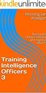 Training Intelligence Officers 3: Russia and China's national and regional security (South African Intelligence Library lectures)