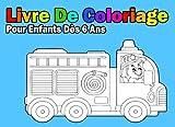 Livre De Coloriage Pour Enfants Dès 6 Ans: Pour Garçon