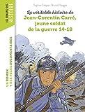La véritable histoire de Jean-Corentin Carré, jeune soldat de la Première Guerre...