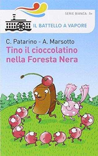 Tino il cioccolatino nella Foresta Nera. Ediz. illustrata