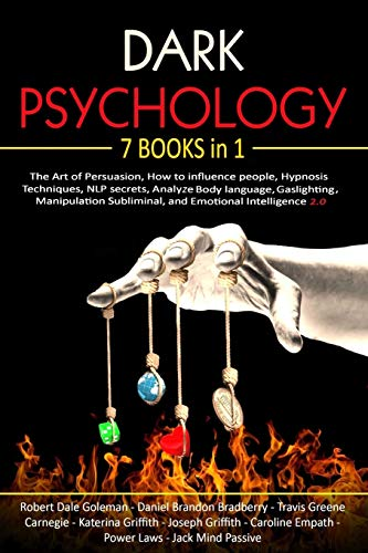 Dark Psychology: 7 in 1: The Art of Persuasion, How to...