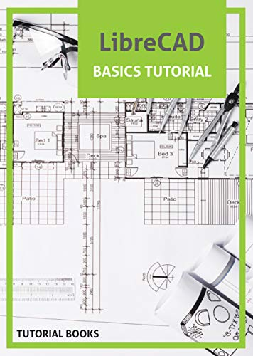 LibreCAD Basics Tutorial: Floor Plans, Sectional Elevation of Staircase, Elevation, Roof Plans (Engl...