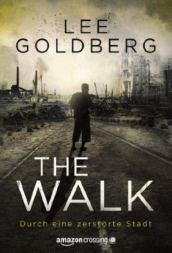 The Walk: Durch eine zerstörte Stadt (German Edition)