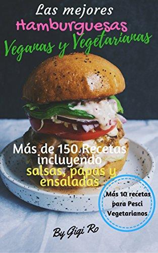 Las Mejores Hamburguesas Veganas y Vegetarianas: Más de 150