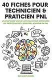 40 Fiches pour Technicien et Praticien PNL: Une méthode simple & efficace pour apprendre...