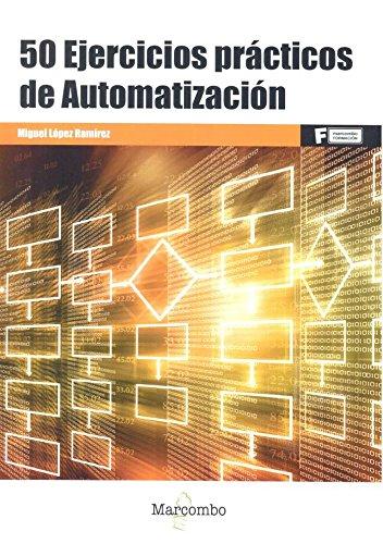 50 Ejercicios prácticos de Automatización: 1 (MARCOMBO FORMACIÓN)