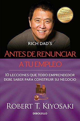 Antes de Renunciar A Tu Empleo = Rich Dad's Before You Quit Your Job
