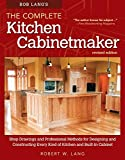 Bob Lang's The Complete Kitchen Cabinetmaker, Revised Edition: Shop Drawings and Professional...