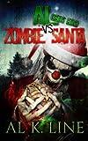 Al (& Bos Bos) vs Zombie Santa: (Zombie Botnet)